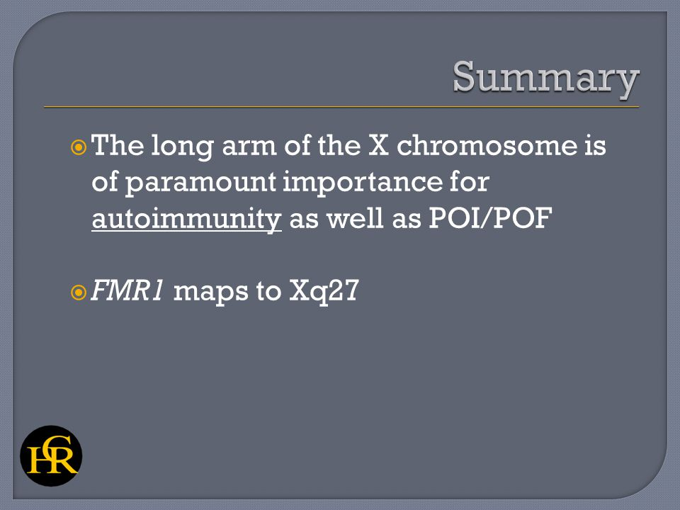  The long arm of the X chromosome is of paramount importance for autoimmunity as well as POI/POF  FMR1 maps to Xq27