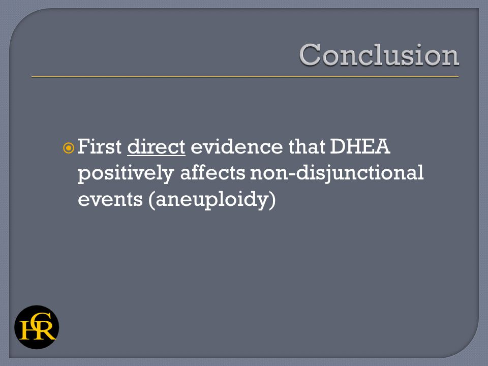  First direct evidence that DHEA positively affects non-disjunctional events (aneuploidy)