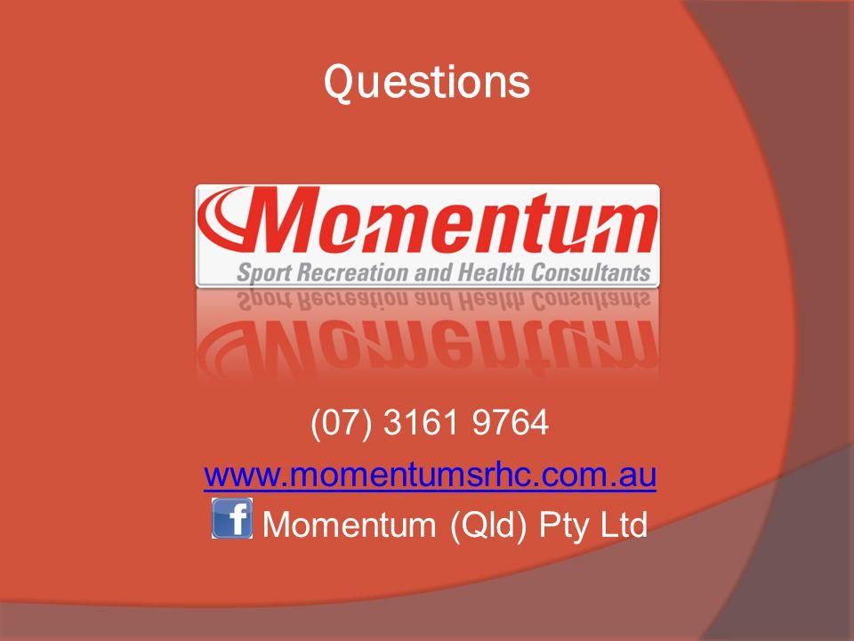 Questions (07) 3161 9764 www.momentumsrhc.com.au Momentum (Qld) Pty Ltd
