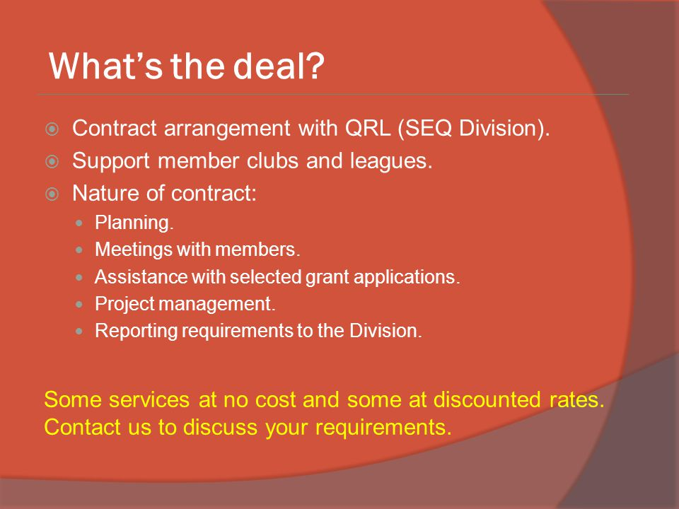 What's the deal.  Contract arrangement with QRL (SEQ Division).