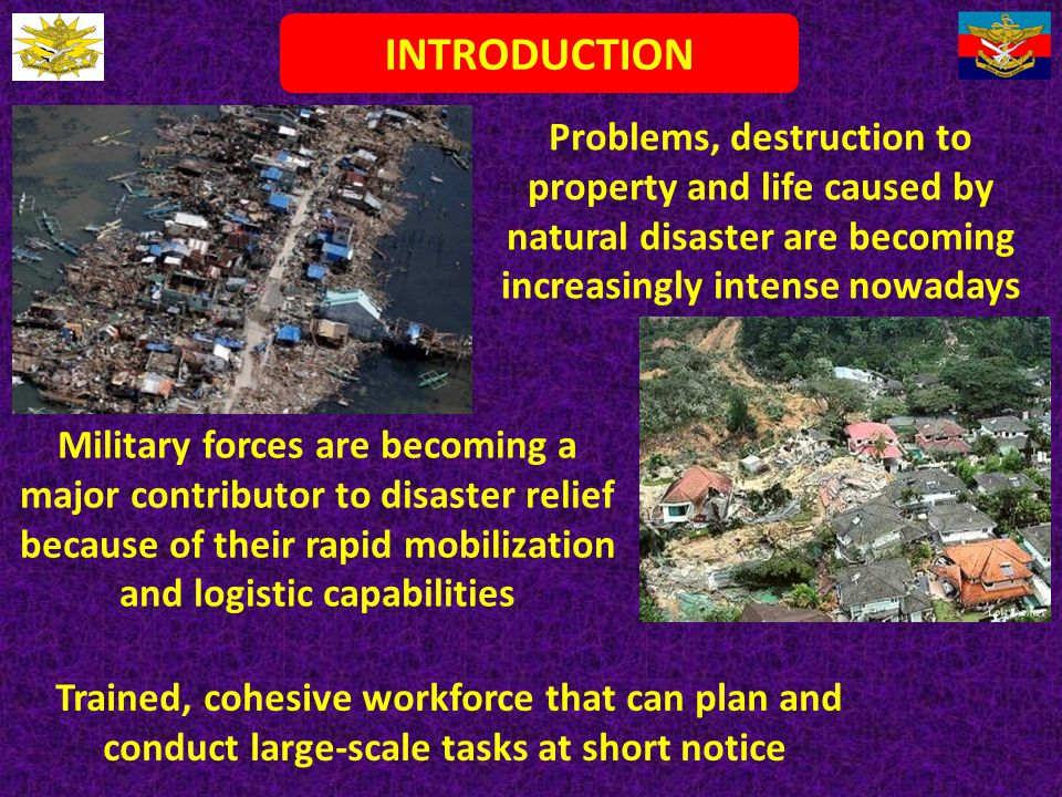 INTRODUCTION Problems, destruction to property and life caused by natural disaster are becoming increasingly intense nowadays Military forces are beco