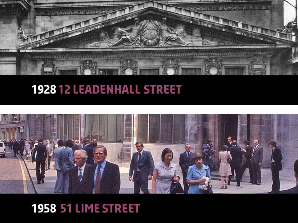 © Lloyd'sA Colourful History26 1928 12 Leadenhall street 1958 51 lime street