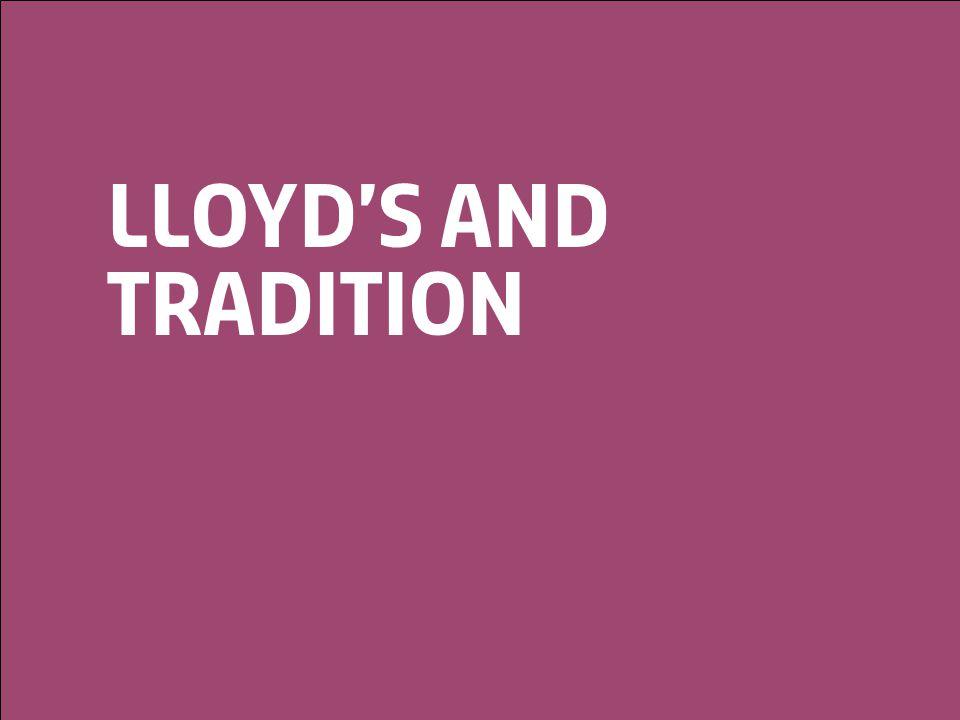 © Lloyd'sA Colourful History28 Lloyd's and tradition