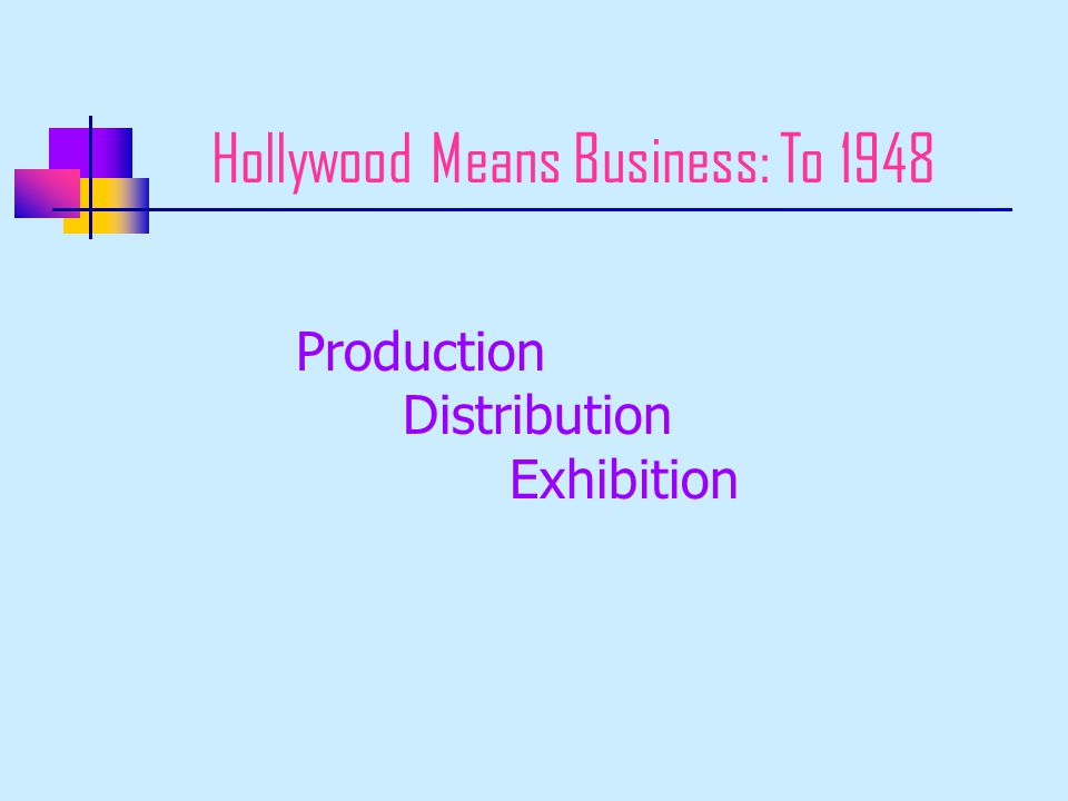 Hollywood Means Business: To 1948 Production Distribution Exhibition