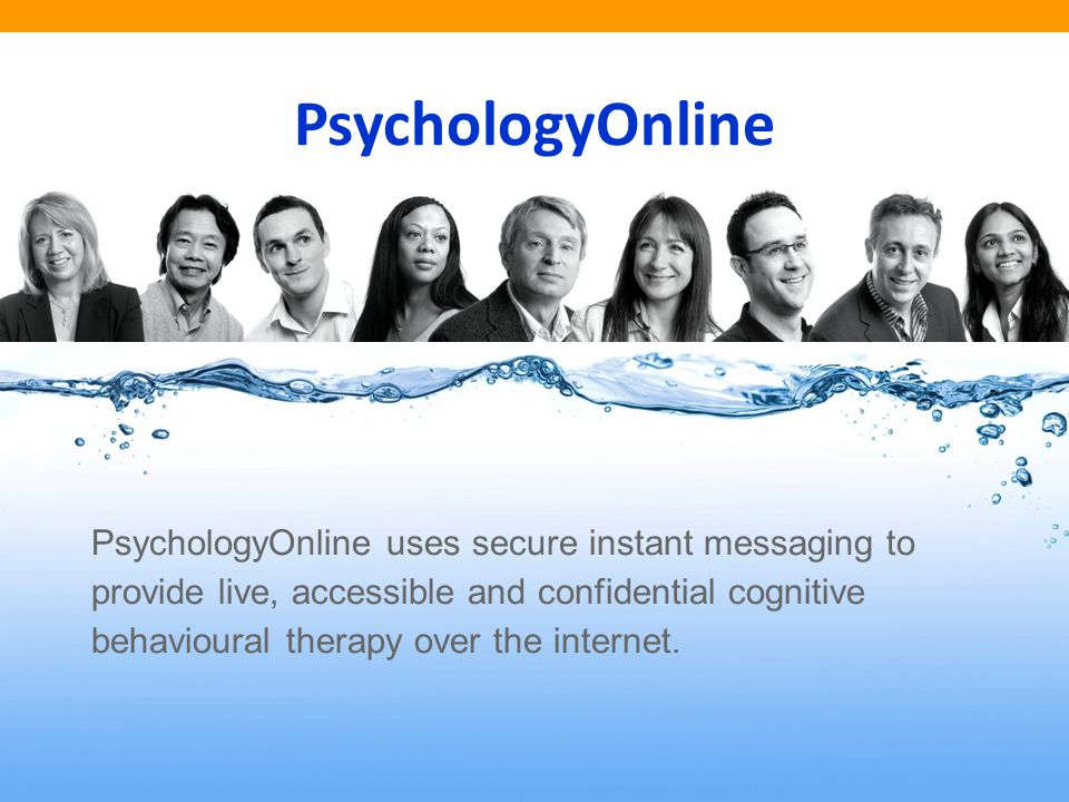 PsychologyOnline.co.uk PsychologyOnline PsychologyOnline uses secure instant messaging to provide live, accessible and confidential cognitive behavioural therapy over the internet.