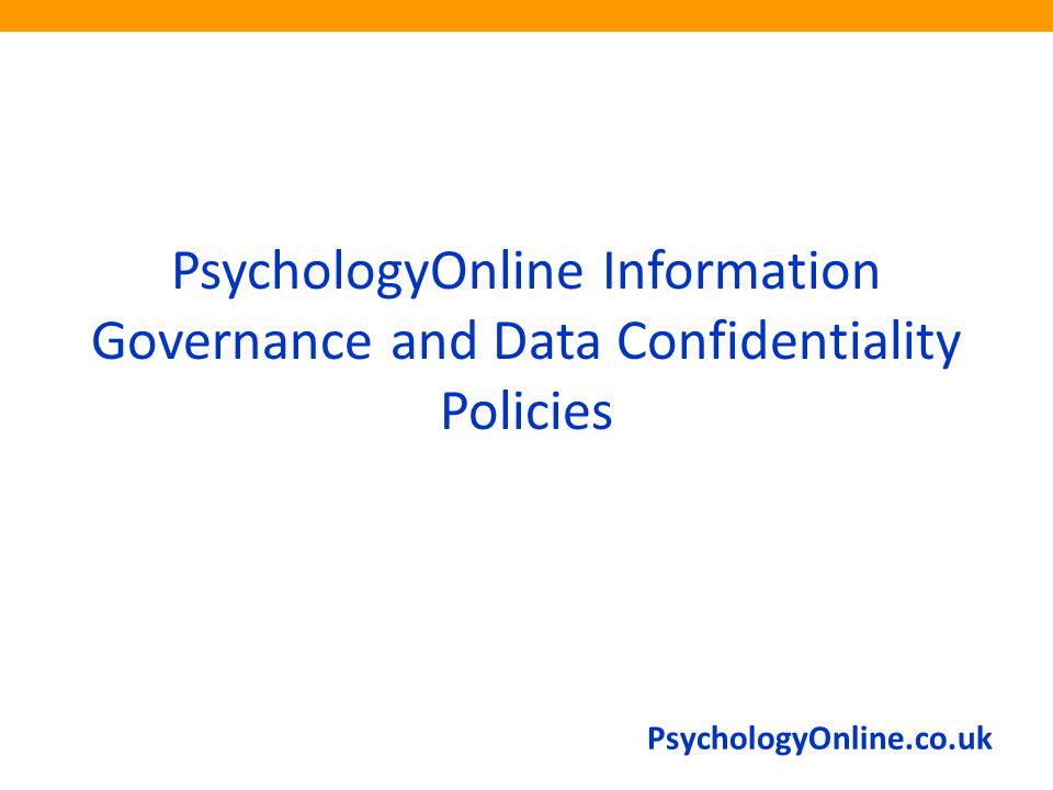 PsychologyOnline.co.uk PsychologyOnline Information Governance and Data Confidentiality Policies