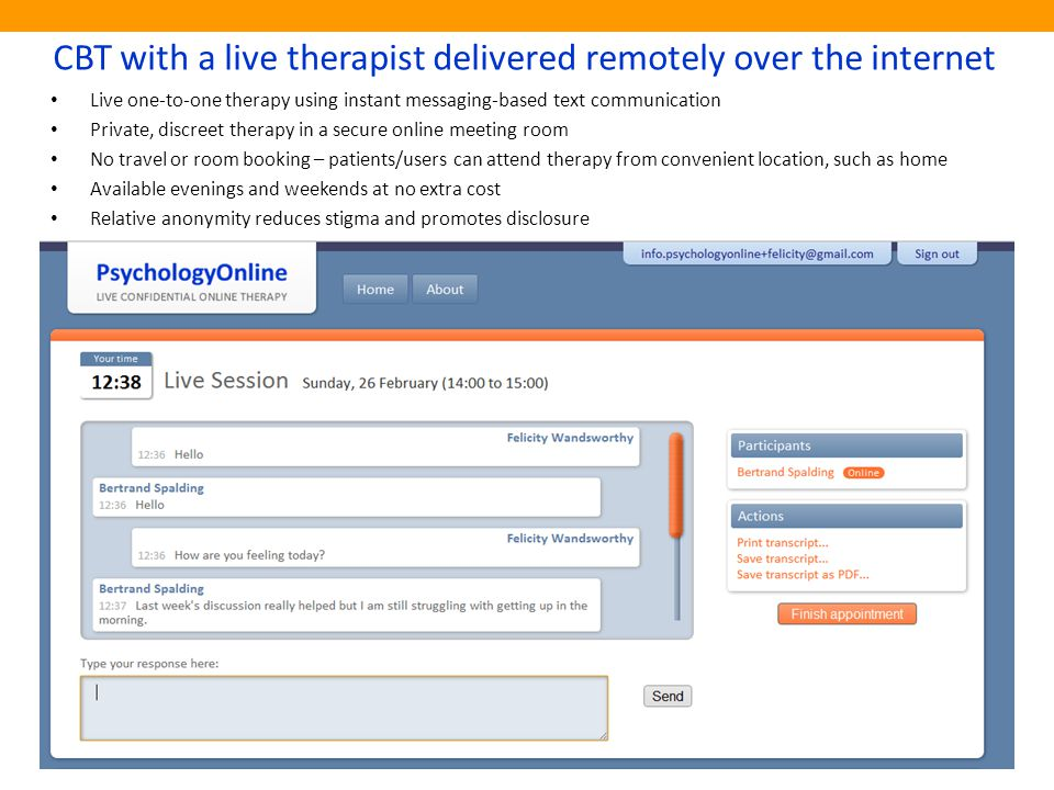 PsychologyOnline.co.uk CBT with a live therapist delivered remotely over the internet Live one-to-one therapy using instant messaging-based text commu