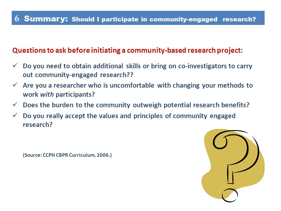 Questions to ask before initiating a community-based research project: Do you need to obtain additional skills or bring on co-investigators to carry o
