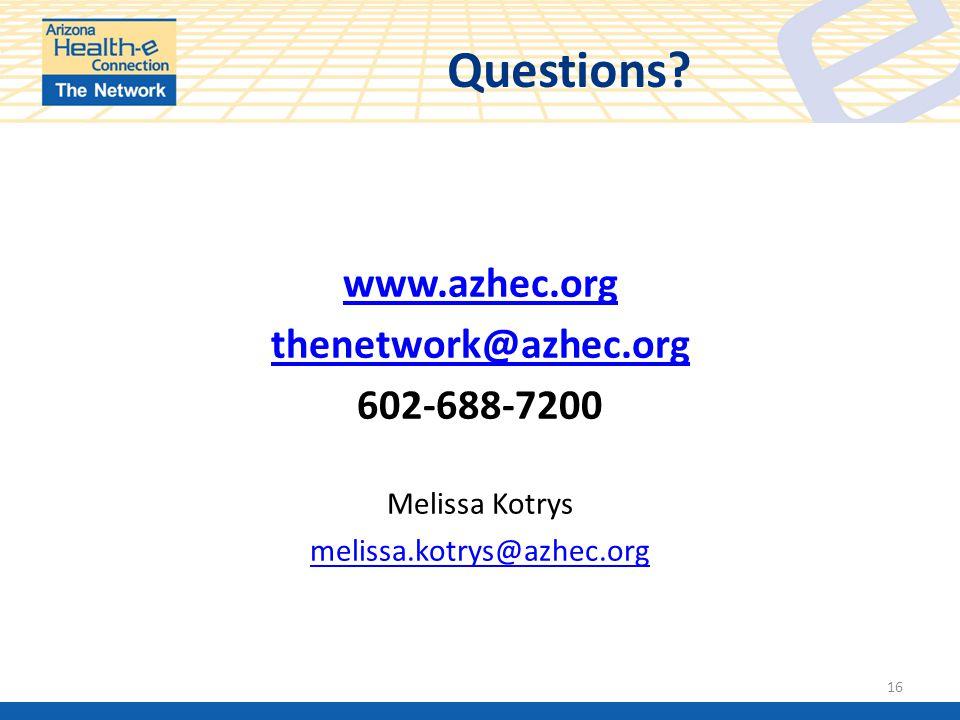 www.azhec.org thenetwork@azhec.org 602-688-7200 Melissa Kotrys melissa.kotrys@azhec.org 16 Questions