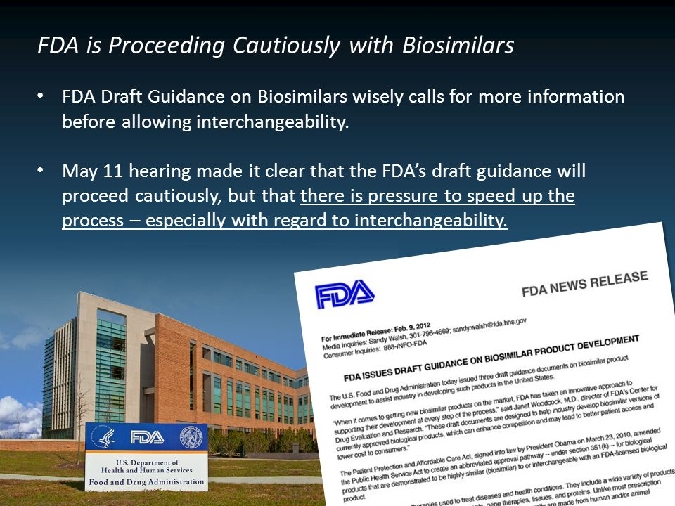 FDA is Proceeding Cautiously with Biosimilars FDA Draft Guidance on Biosimilars wisely calls for more information before allowing interchangeability.