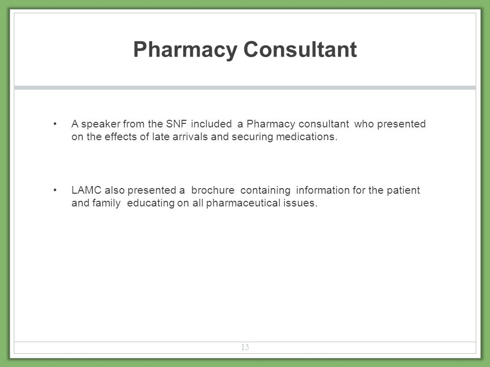 Pharmacy Consultant A speaker from the SNF included a Pharmacy consultant who presented on the effects of late arrivals and securing medications. LAMC