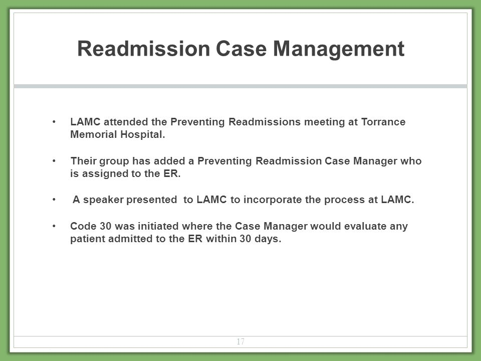 Readmission Case Management LAMC attended the Preventing Readmissions meeting at Torrance Memorial Hospital. Their group has added a Preventing Readmi