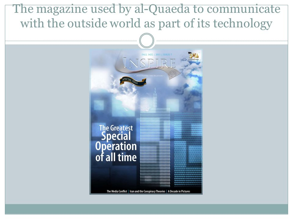 The magazine used by al-Quaeda to communicate with the outside world as part of its technology