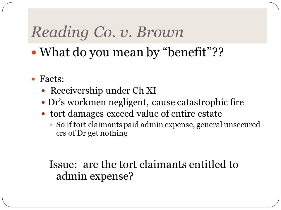 Reading Co. v. Brown What do you mean by benefit .