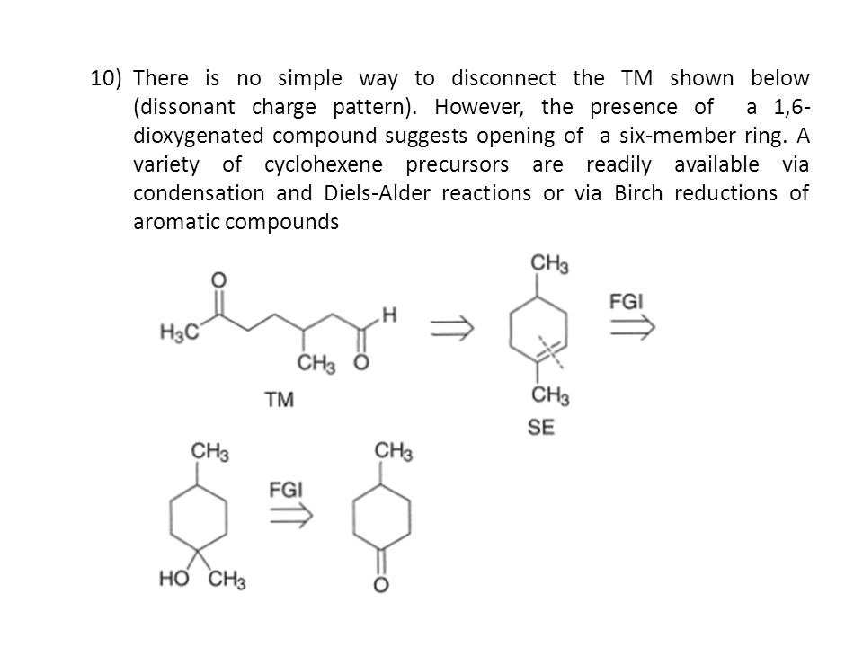 10)There is no simple way to disconnect the TM shown below (dissonant charge pattern). However, the presence of a 1,6- dioxygenated compound suggests