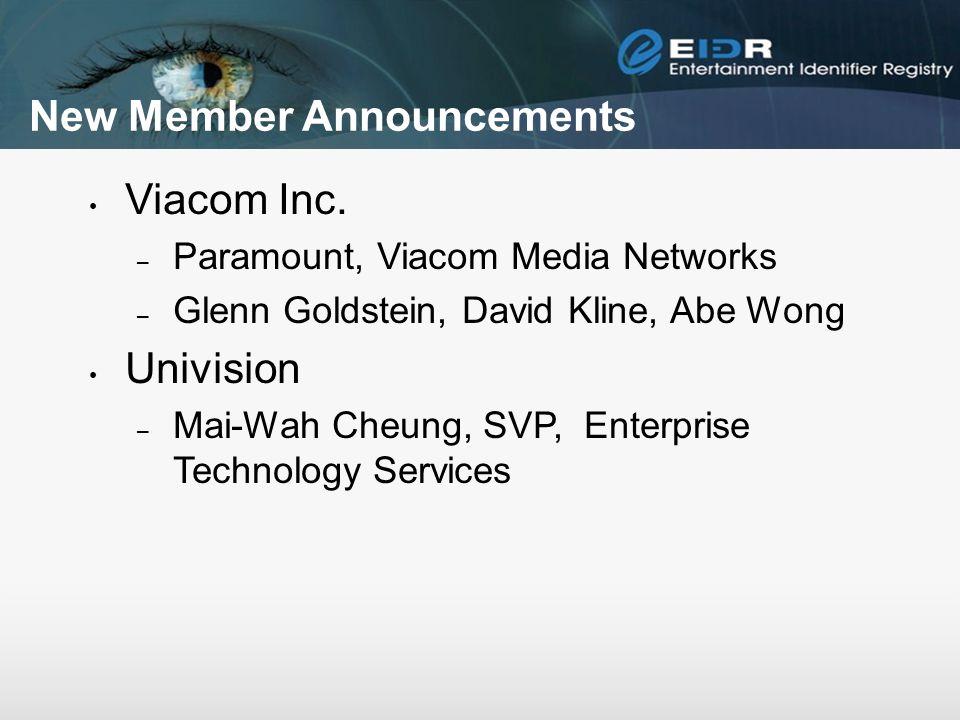 New Member Announcements Viacom Inc. – Paramount, Viacom Media Networks – Glenn Goldstein, David Kline, Abe Wong Univision – Mai-Wah Cheung, SVP, Ente