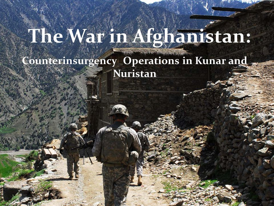 The War in Afghanistan: Counterinsurgency Operations in Kunar and Nuristan