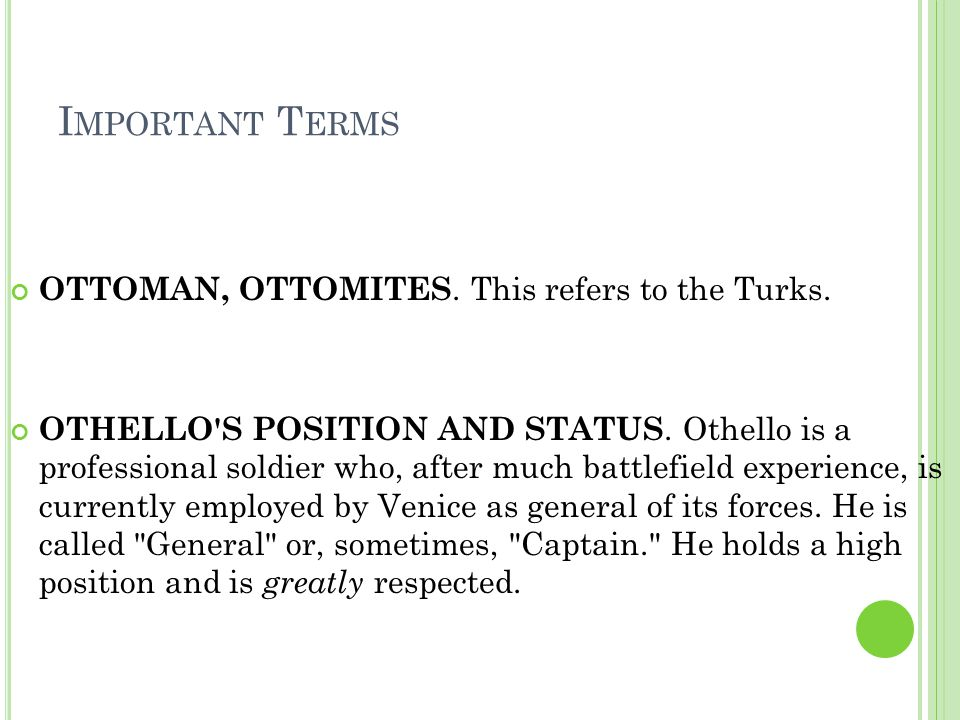 I MPORTANT T ERMS OTTOMAN, OTTOMITES. This refers to the Turks.