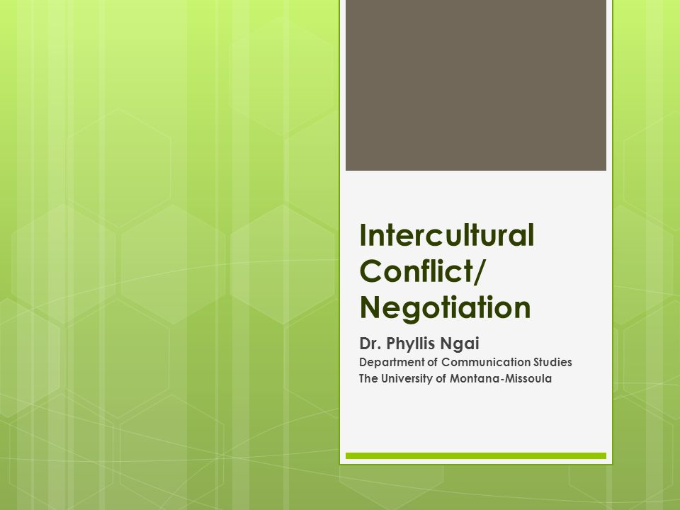 Intercultural Conflict/ Negotiation Dr.