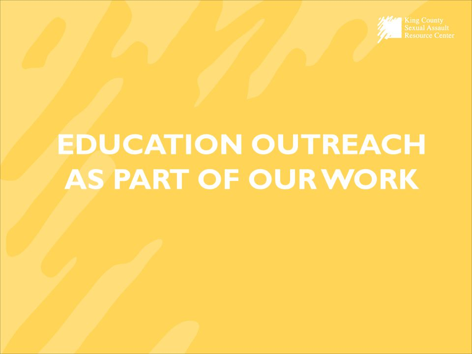 EDUCATION OUTREACH AS PART OF OUR WORK