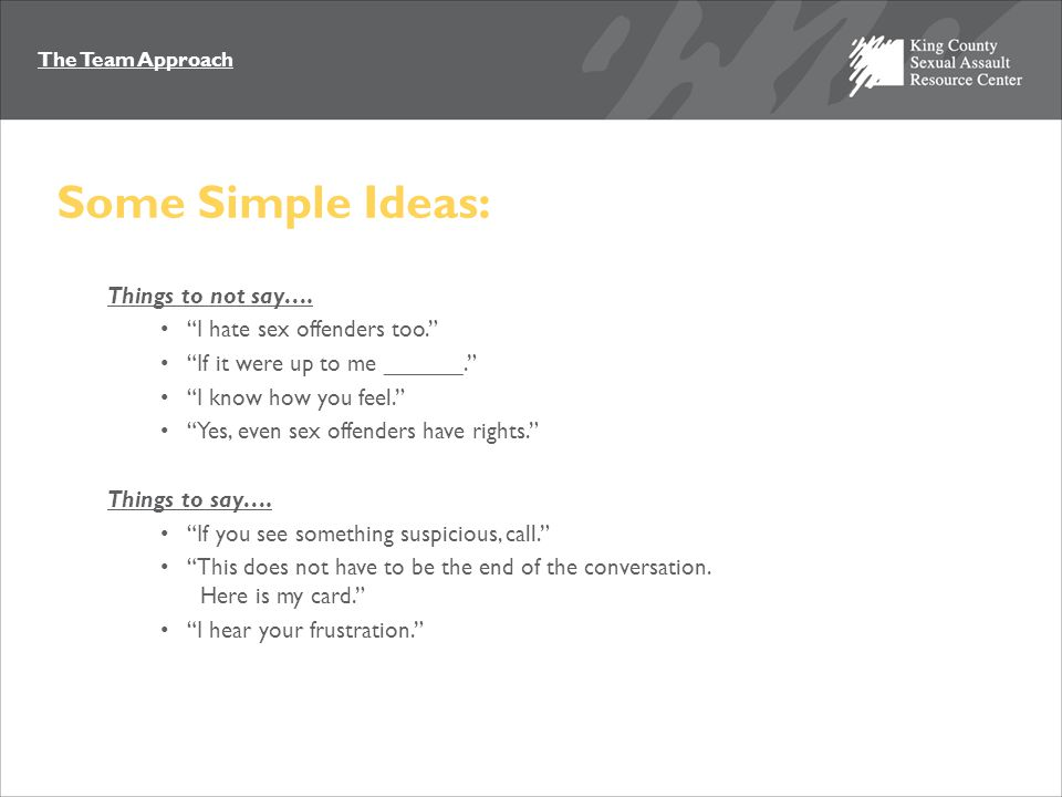 The Team Approach Some Simple Ideas: Things to not say….