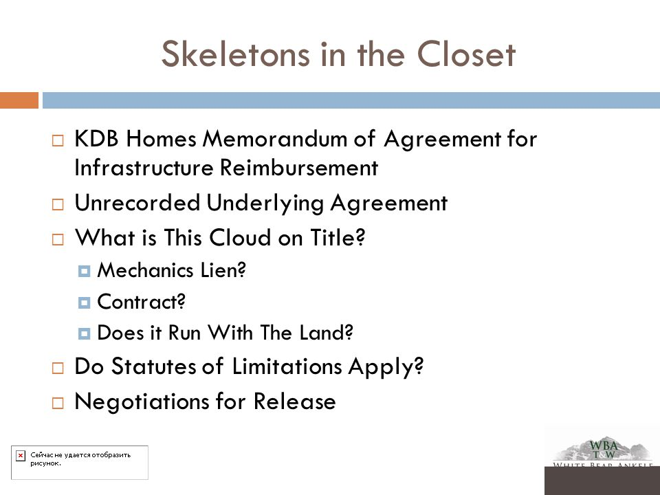 Skeletons in the Closet  KDB Homes Memorandum of Agreement for Infrastructure Reimbursement  Unrecorded Underlying Agreement  What is This Cloud on Title.