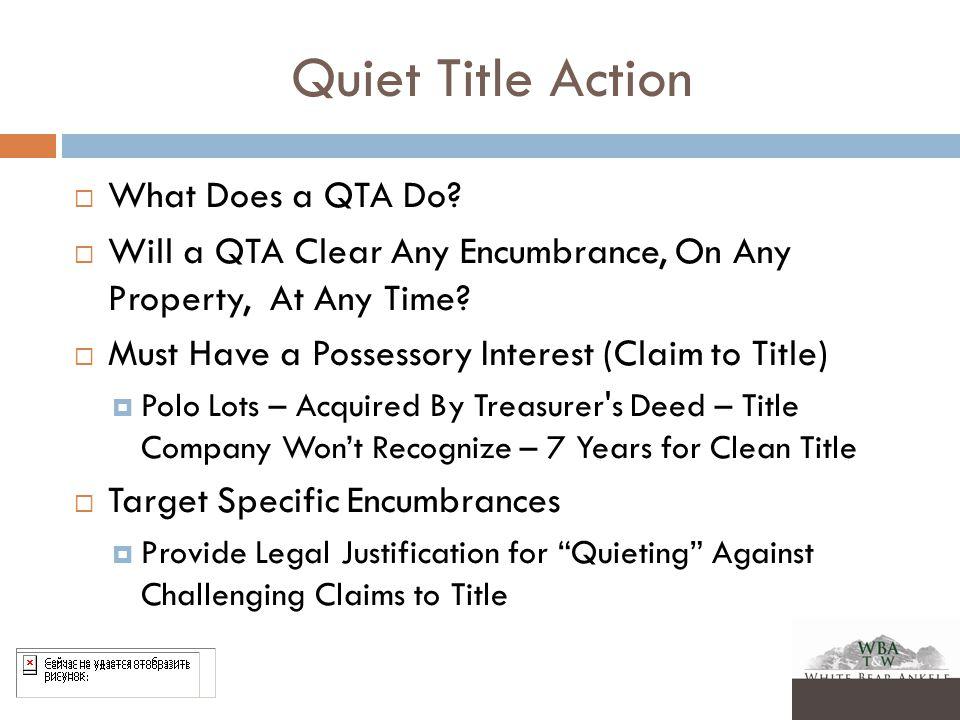 Quiet Title Action  What Does a QTA Do.
