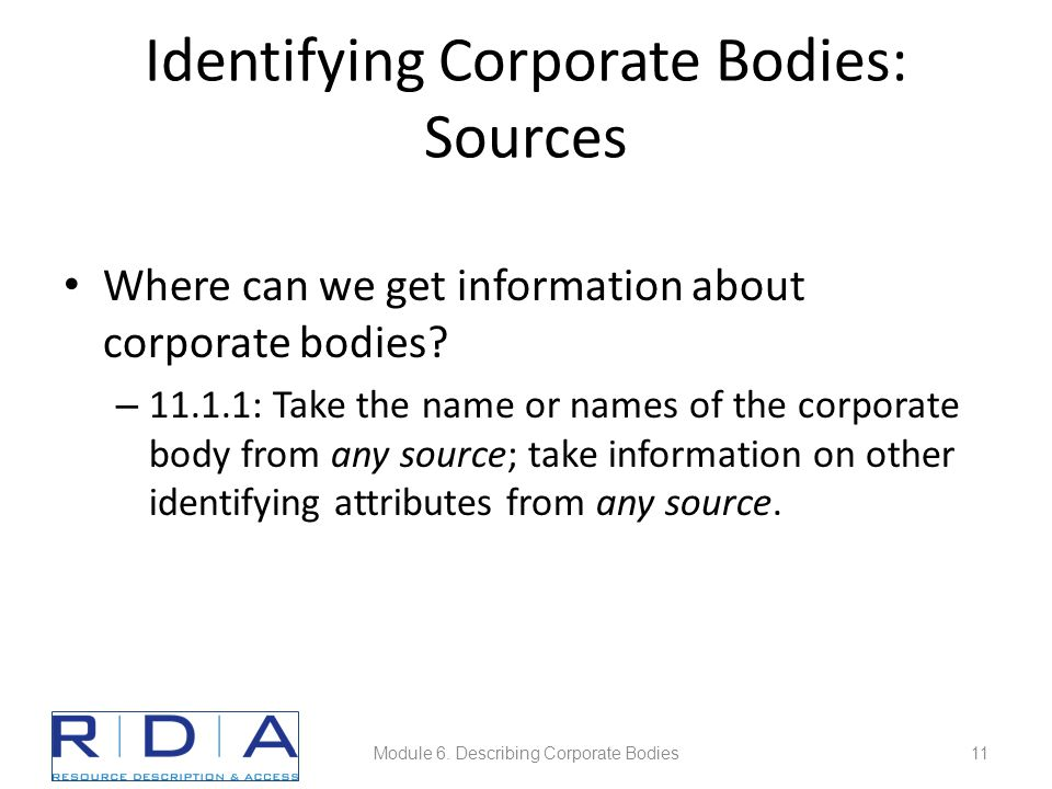 Identifying Corporate Bodies: Sources Where can we get information about corporate bodies.
