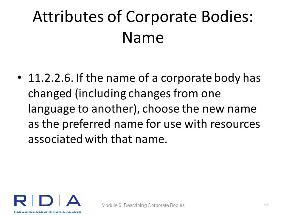 Attributes of Corporate Bodies: Name 11.2.2.6.