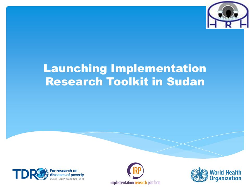 Launching Implementation Research Toolkit in Sudan