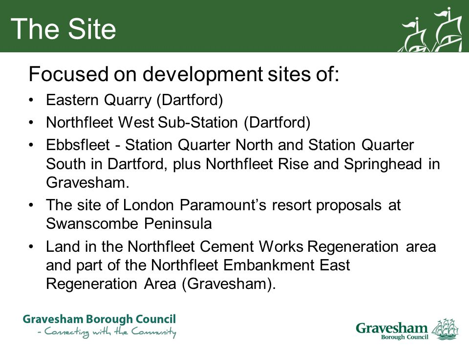 The Site Focused on development sites of: Eastern Quarry (Dartford) Northfleet West Sub-Station (Dartford) Ebbsfleet - Station Quarter North and Station Quarter South in Dartford, plus Northfleet Rise and Springhead in Gravesham.