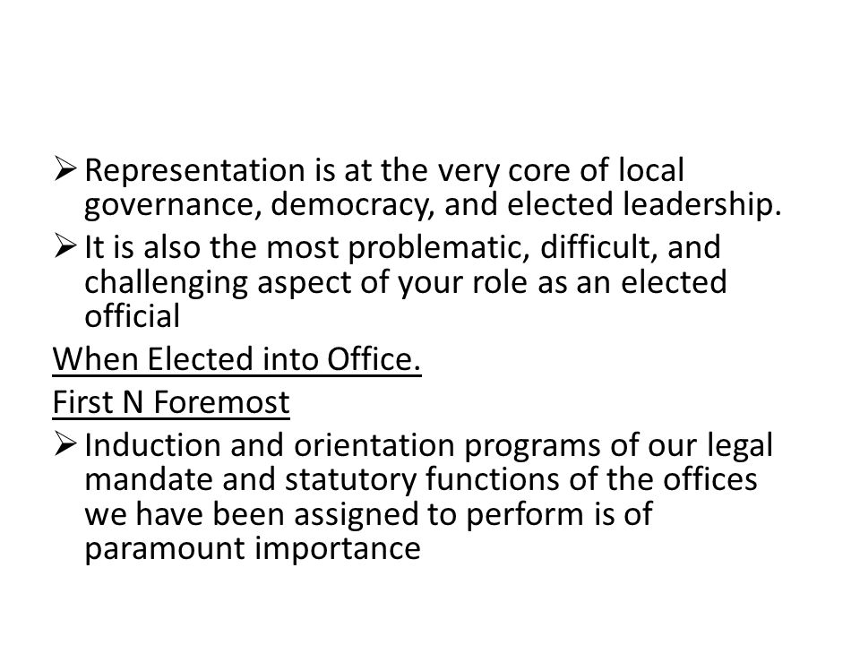  Representation is at the very core of local governance, democracy, and elected leadership.