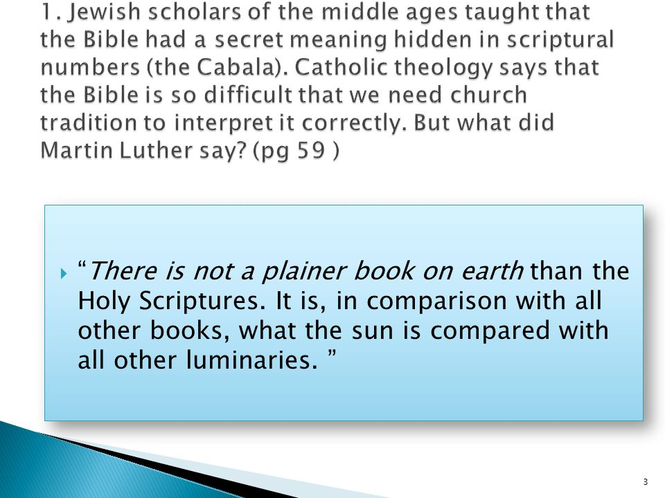  …to prove an error or even a contradiction in Scripture. 4