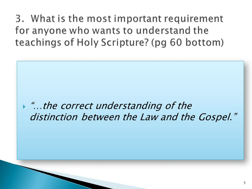  …the correct understanding of the distinction between the Law and the Gospel. 5