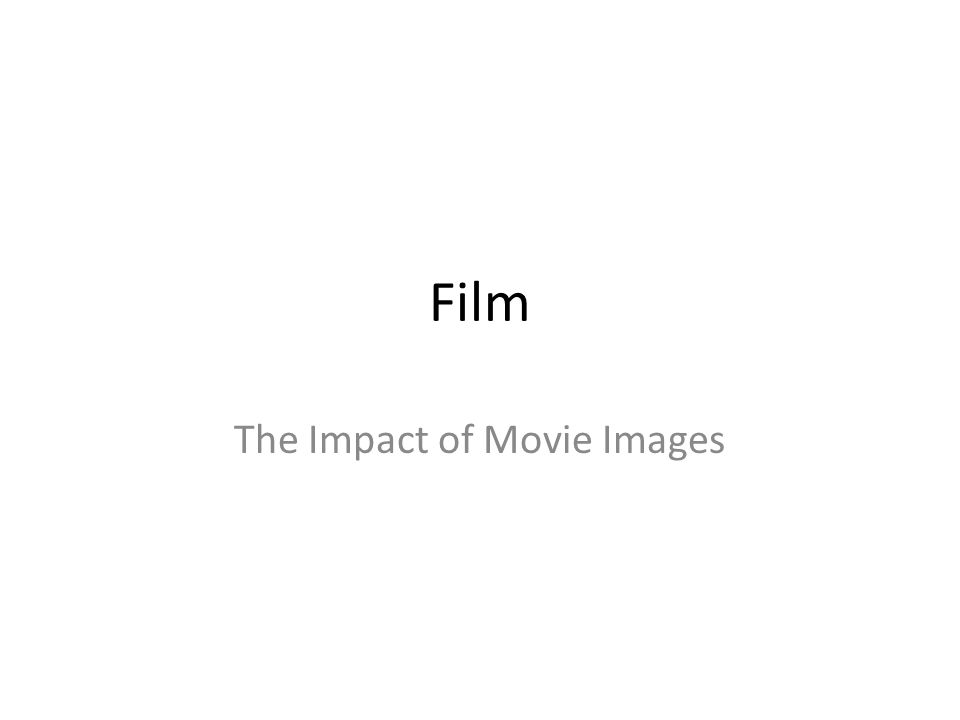 Film The Impact of Movie Images