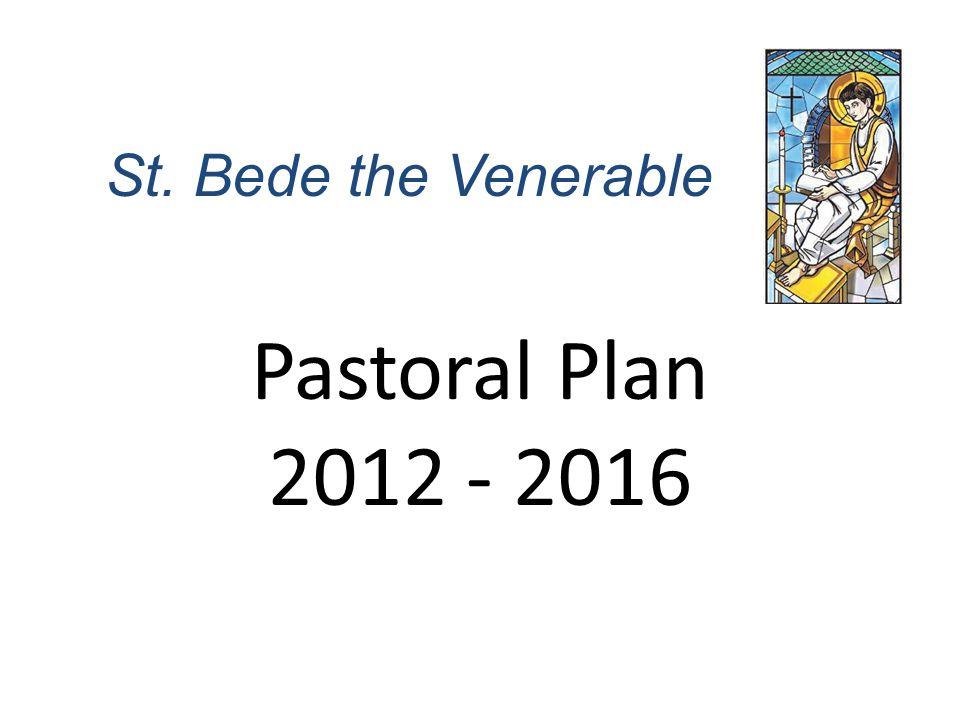 St. Bede the Venerable Pastoral Plan 2012 - 2016