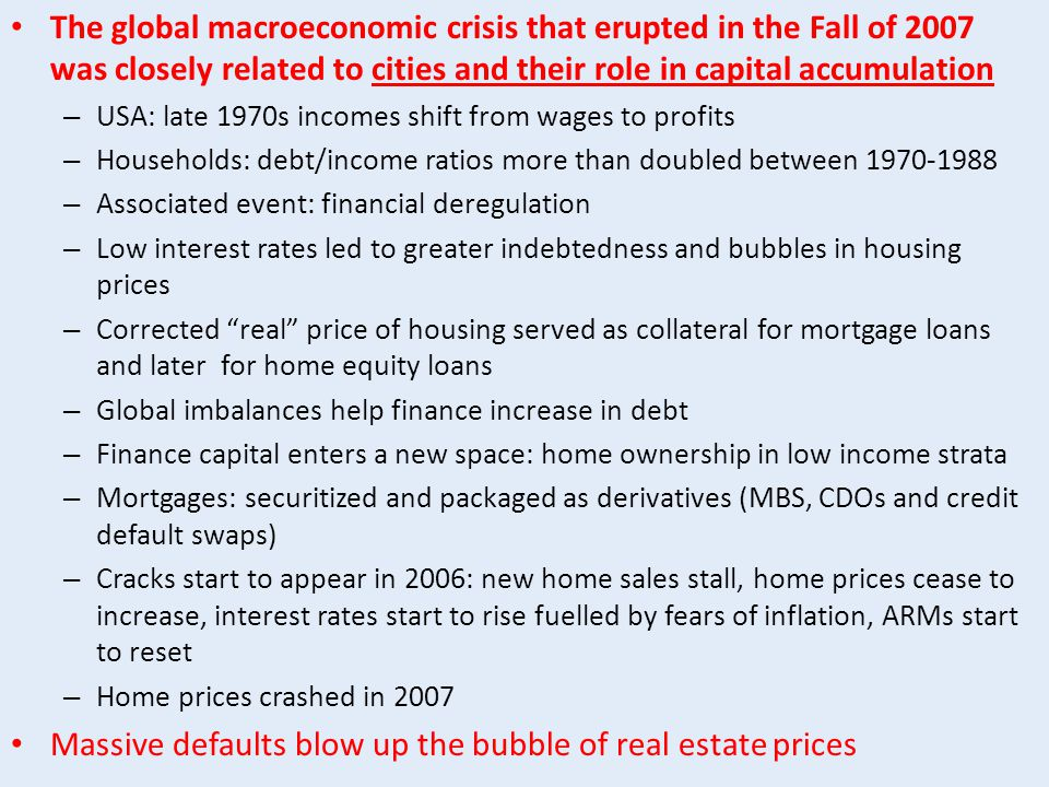 … and so we got the global crisis A macroeconomic crisis, not just financial in nature – And not a 'market failure' crisis It has not gone away: we still have a process of deflation Deleveraging (a balance-sheet crisis) US out of QE while Europe and Japan apply their own versions of QE China: slowing down and largest real-estate bubble Sustainability displaced by other priorities in global debate Resources are for 'recovery', not for sustainability
