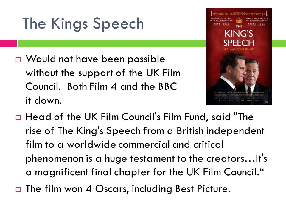 The Kings Speech  Would not have been possible without the support of the UK Film Council.