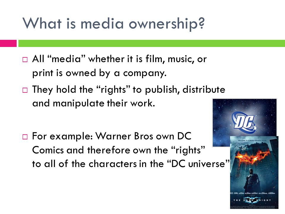 What is media ownership.  All media whether it is film, music, or print is owned by a company.