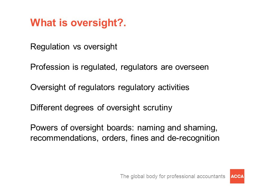 The global body for professional accountants What is oversight .