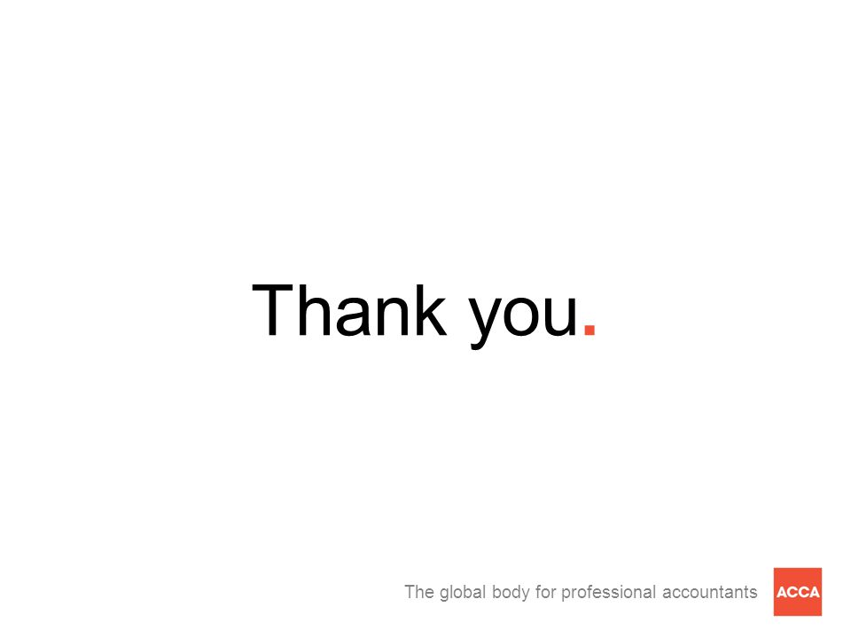 The global body for professional accountants Thank you.