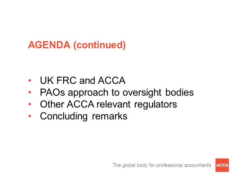 The global body for professional accountants Oversight of ACCA by the UK Financial Reporting Council.