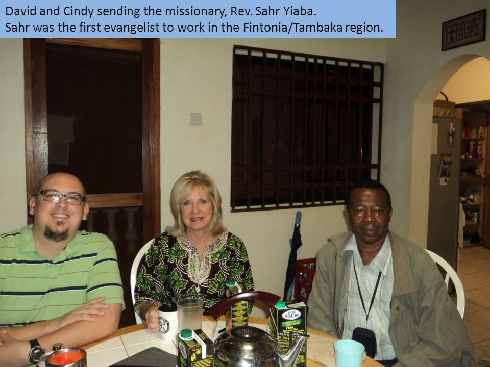 David and Cindy sending the missionary, Rev. Sahr Yiaba. Sahr was the first evangelist to work in the Fintonia/Tambaka region.