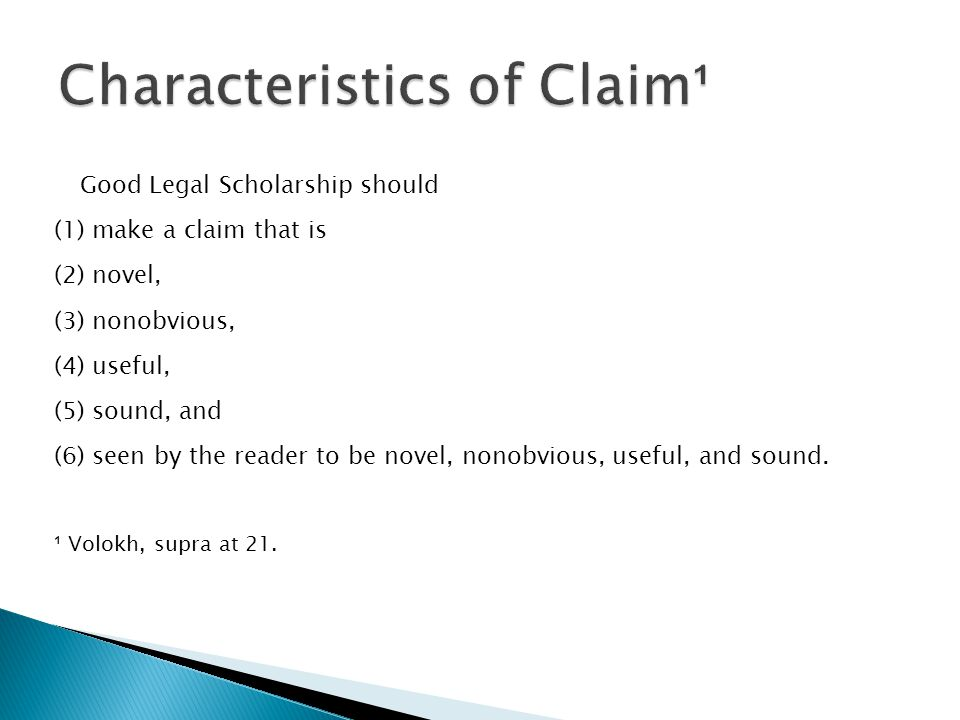 Good Legal Scholarship should (1) make a claim that is (2) novel, (3) nonobvious, (4) useful, (5) sound, and (6) seen by the reader to be novel, nonobvious, useful, and sound.