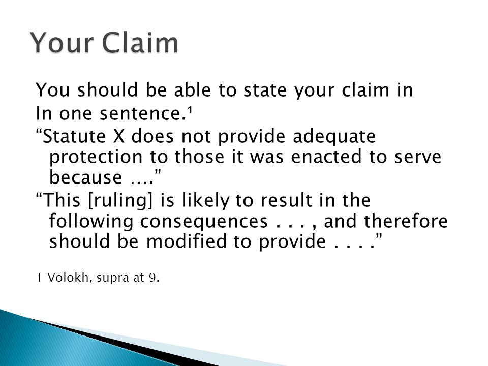 You should be able to state your claim in In one sentence.