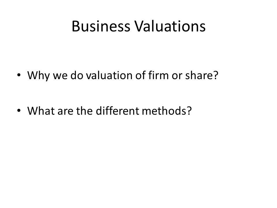 Business Valuations Valuations of shares in both public & private companies are needed for several purposes by investors included; To establish terms of takeovers and mergers etc.