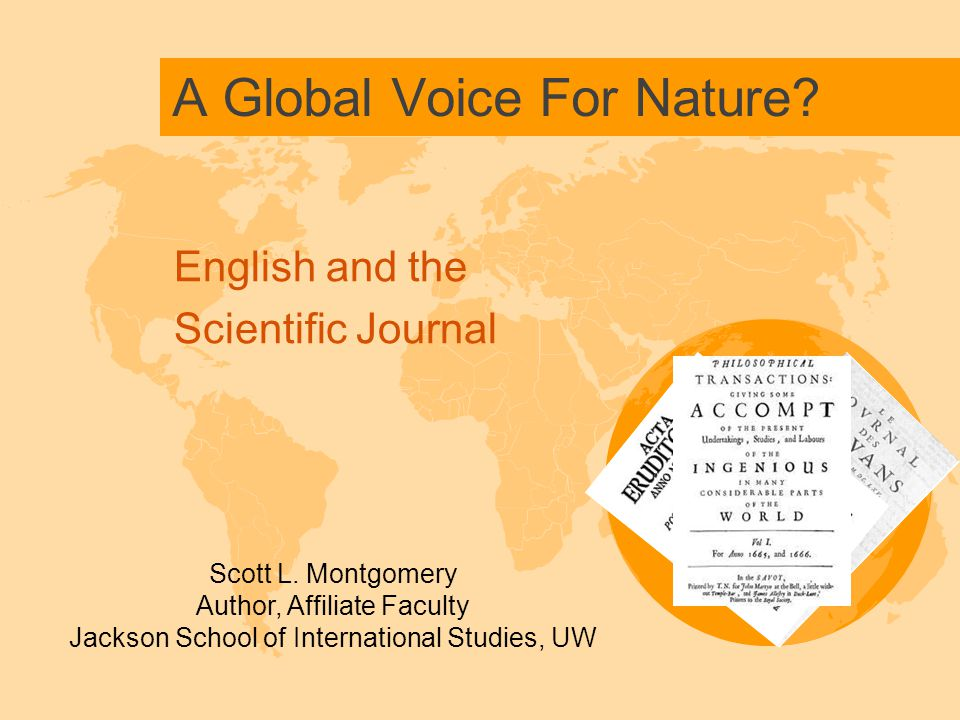 A Global Voice For Nature. English and the Scientific Journal Scott L.
