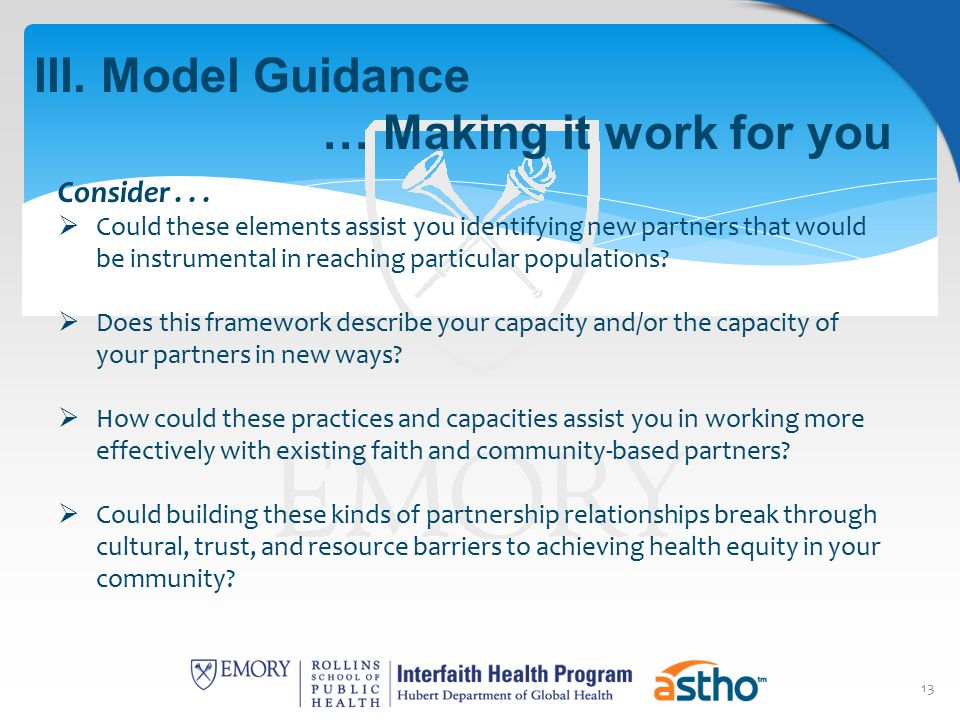 13 III.Model Guidance … Making it work for you Consider...
