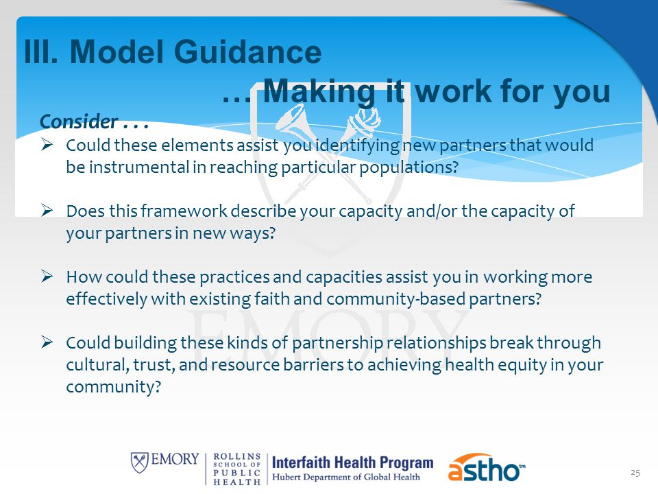 25 III. Model Guidance … Making it work for you Consider...