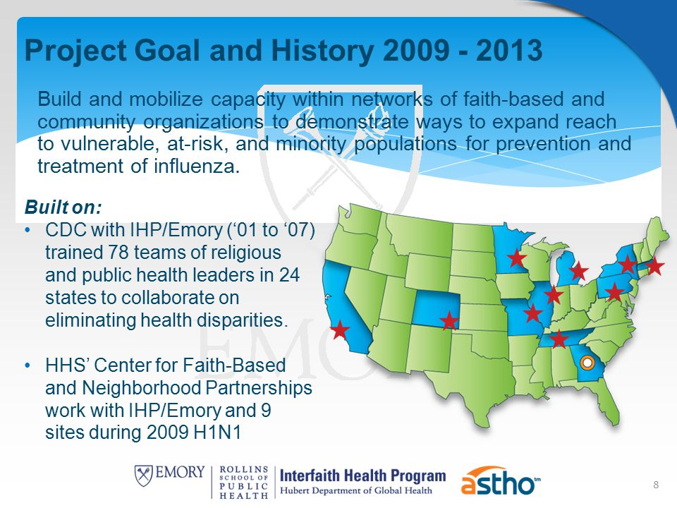 8 Project Goal and History 2009 - 2013 Build and mobilize capacity within networks of faith-based and community organizations to demonstrate ways to e
